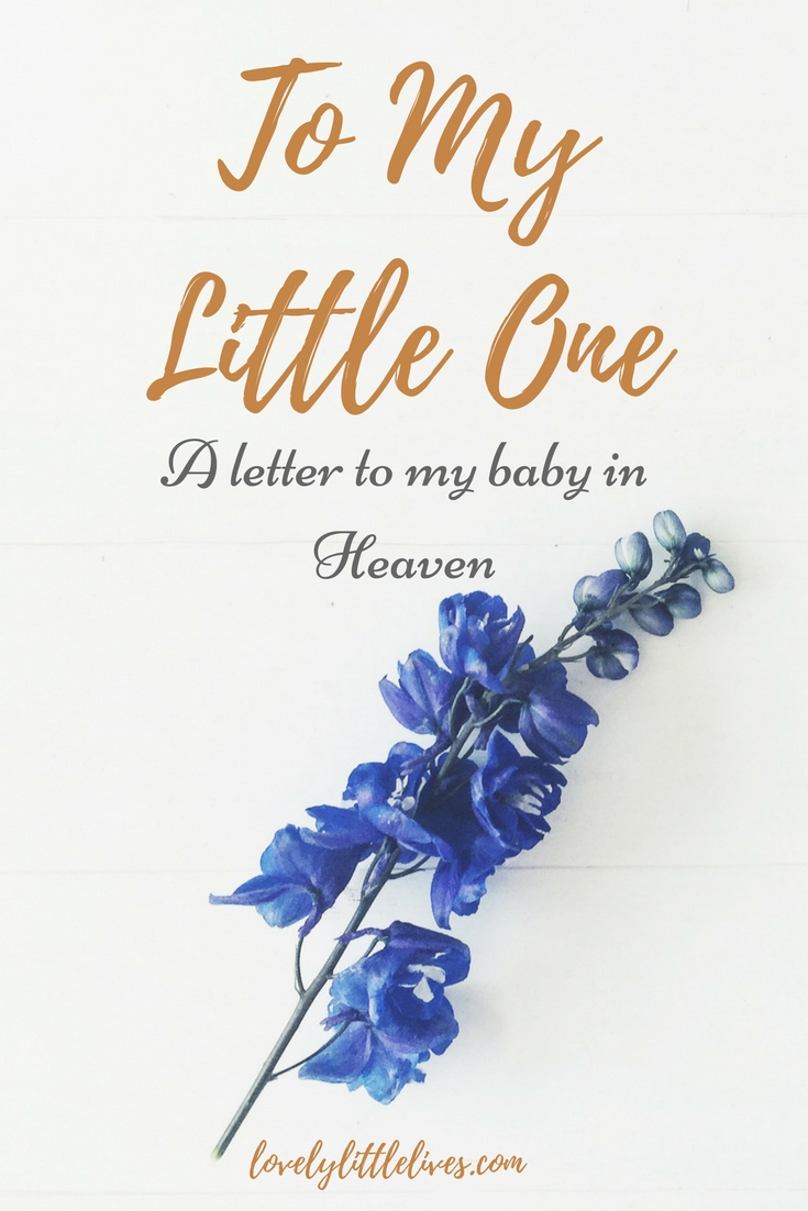 To my little one - a letter to my baby in Heaven