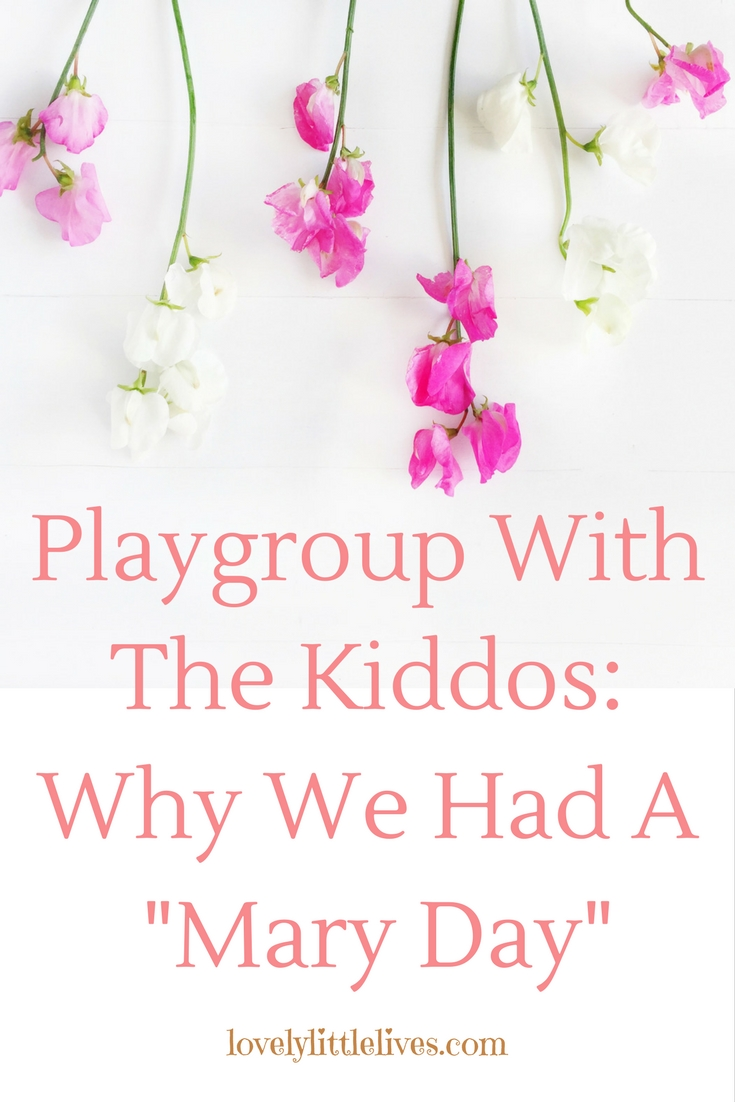 Why we had a Mary Day Playgroup