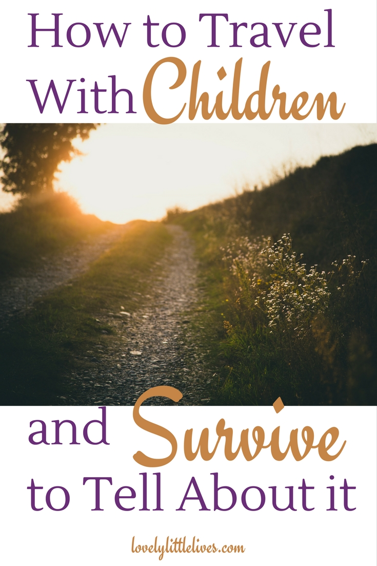How to Travel with Children and Survive to Tell About it
