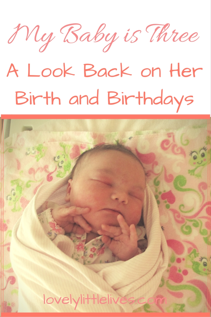 my-baby-is-three-a-look-back-on-her-birth-and-birthdays