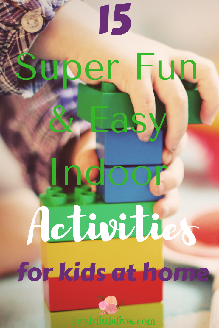 Super Fun and Easy Indoor Activities for Kids at Home