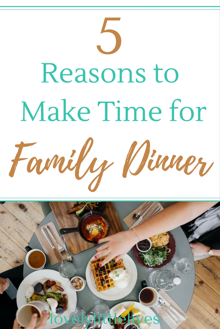 5 reasons to make time for family dinner