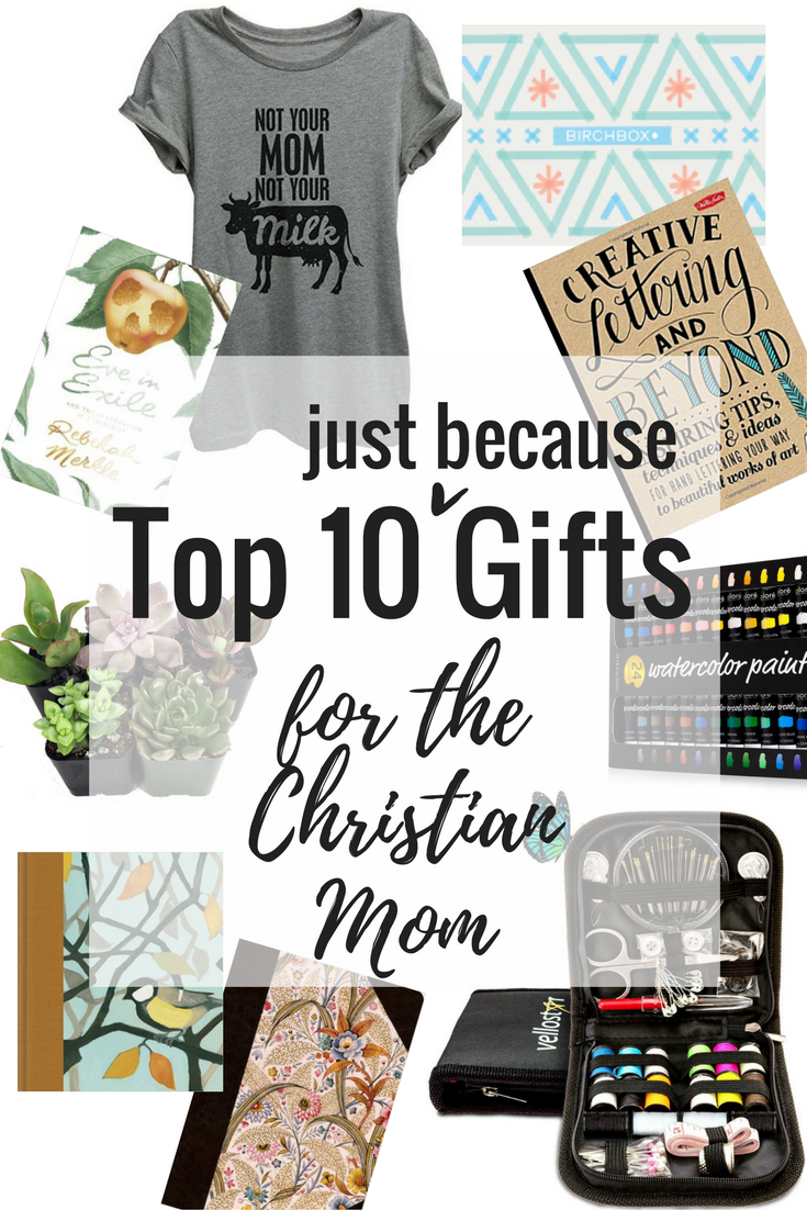 10 Top Just Because Gifts for the Christian Mom