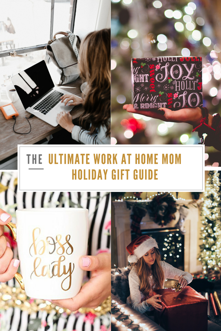 The Ultimate Work at Home Mom Gift Guide