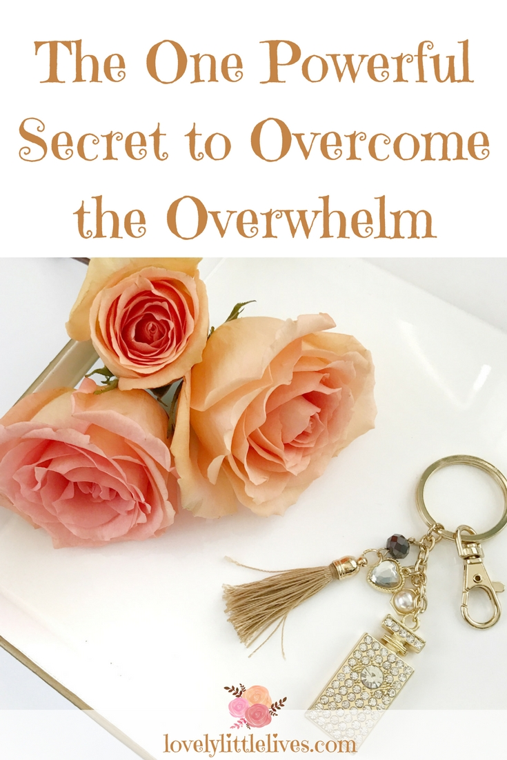 The One Powerful Secret to Overcome the Overwhelm #overhwhelm #overcoetheoverwhelm #momhacks