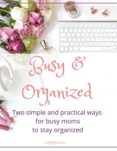 Busy and Organized Printables for moms
