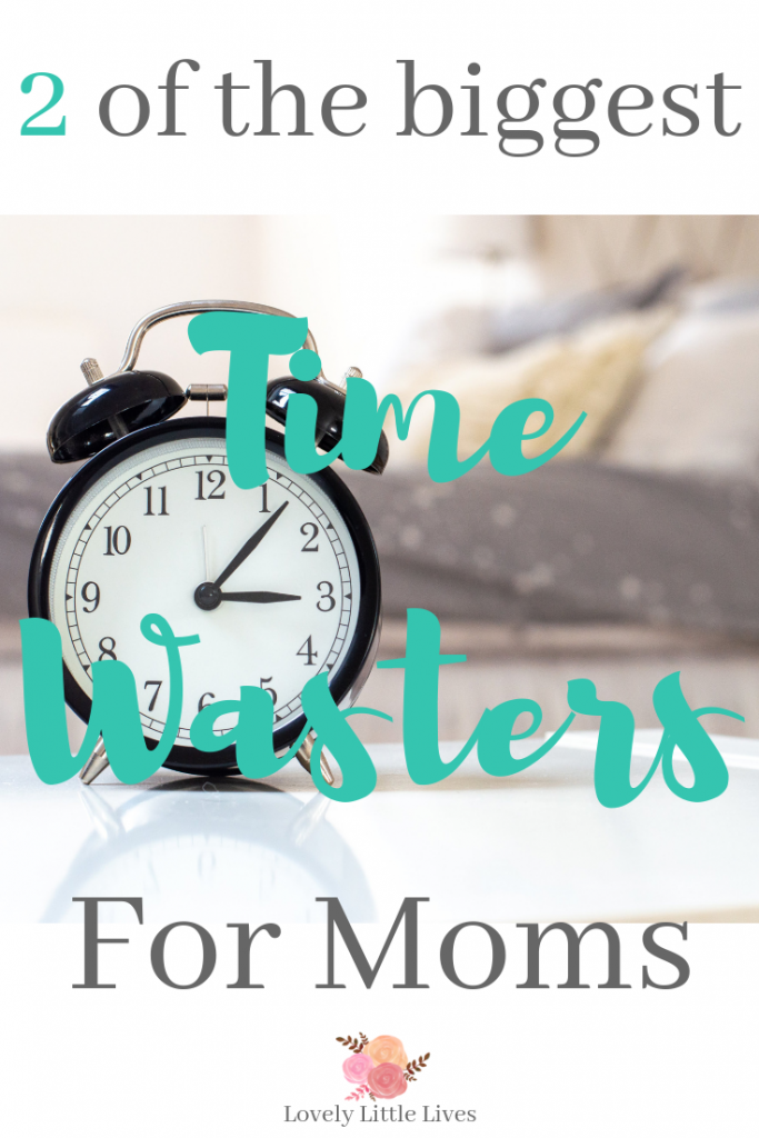 Two of the biggest time wasters for moms