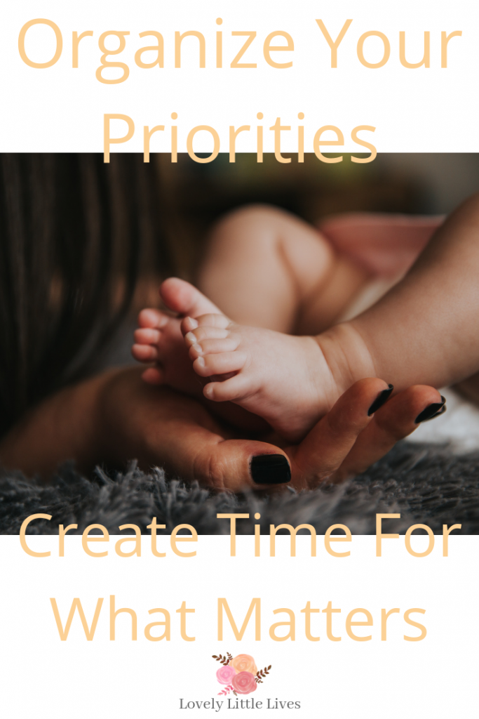 Organize Your Priorities, Create Time for What Matters the Most